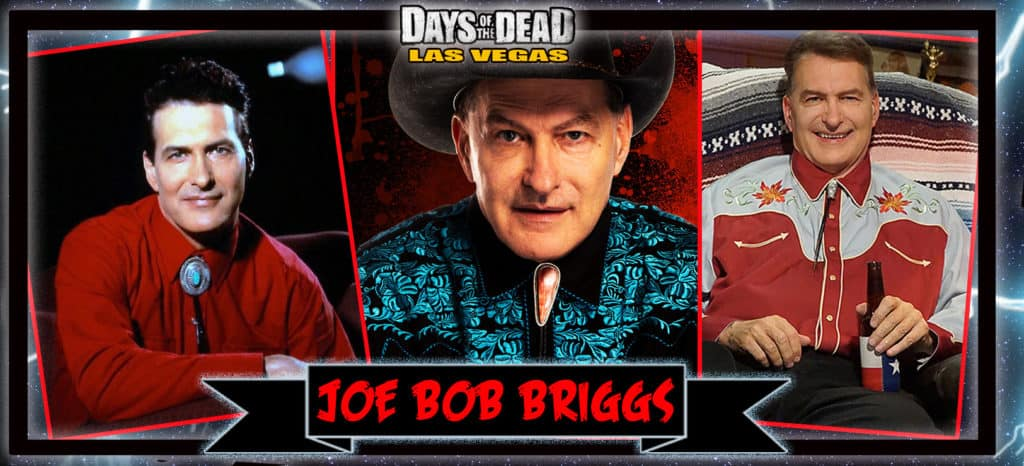 JOE BOB BRIGGS VEGAS 1024x466 - DAYS OF THE DEAD 2020: LAS VEGAS